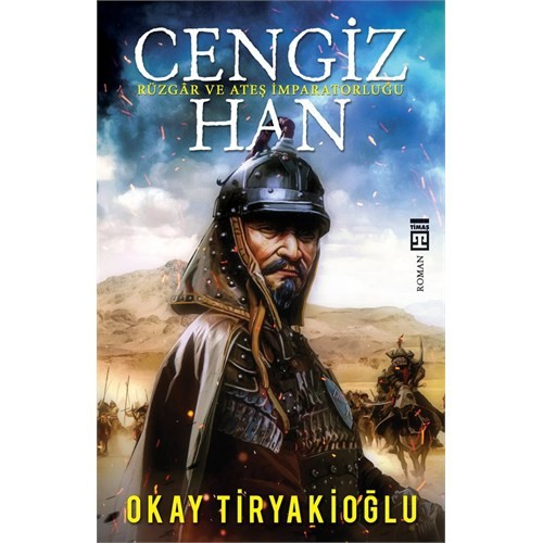 Cengiz Han: Rüzgar Ve Ateş İmparatorluğu