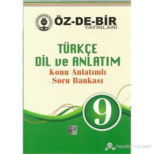 Özdebir 9.Sınıf Türkçe Dil Ve Anlatım Konu Anlatımlı Soru Bankası-Kolektif