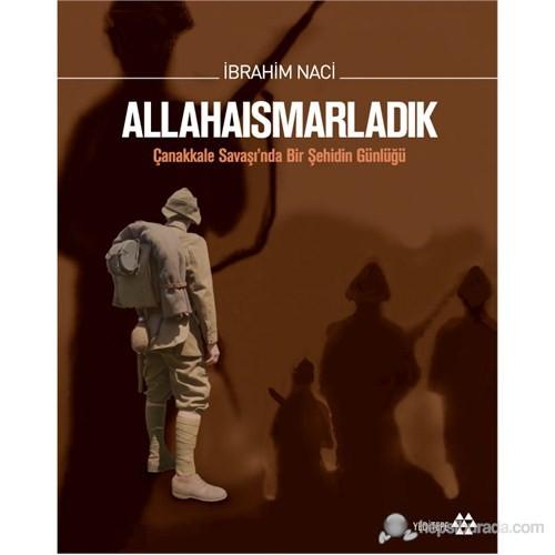 Allahaısmarladık (Ciltli - Özel Baskı) (Çanakkale Savaşı'nda Bir Şehidin Günlüğü)