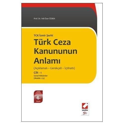 Tck İzmir Şerhi - Yeni Türk Ceza Kanununun Anlamı (1. Cilt)