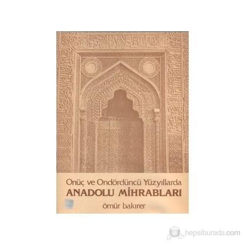 Onüç Ve Ondördüncü Yüzyıllarda Anadolu Mihrabları