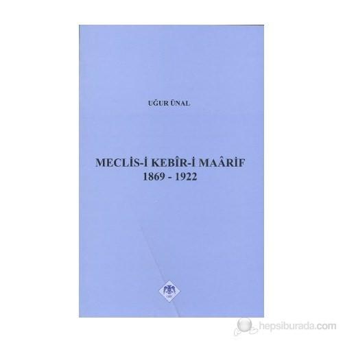 Meclis-İ Kebir-İ Maarif 1869-1922-Uğur Ünal