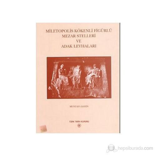 Miletopolis Kökenli Figürlü Mezar Stelleri Ve Adak Levhaları