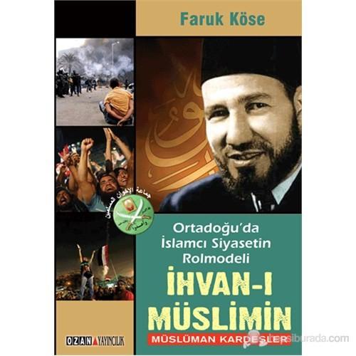 Ortadoğu'da İslamcı Siyasetin Rolmodeli - İhvan-ı Müslimin
