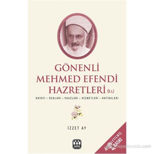 Gönenli Mehmet Efendi - (İlim İrfan ve Hizmet Pınarı)