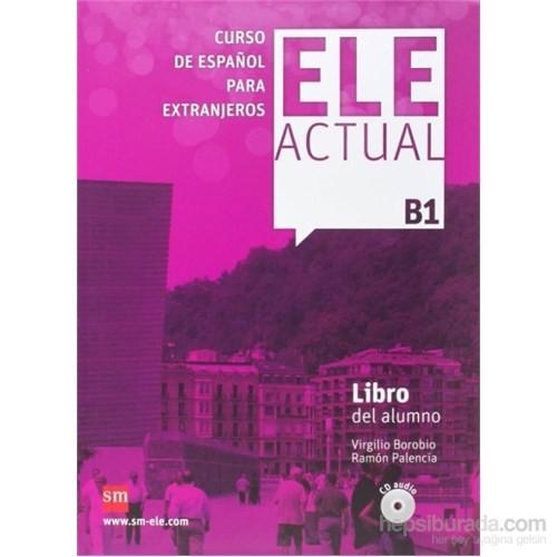 Ele Actual B1 Libro Del Alumno & 2 Cd