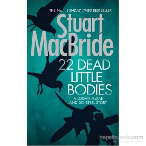 22 Dead Little Bodies-Stuart Macbride