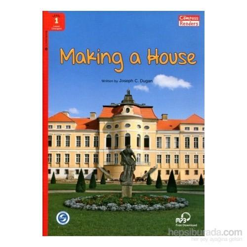 Making A House +Downloadable Audio (Compass Readers 1) Below A1-Joseph C. Dugan
