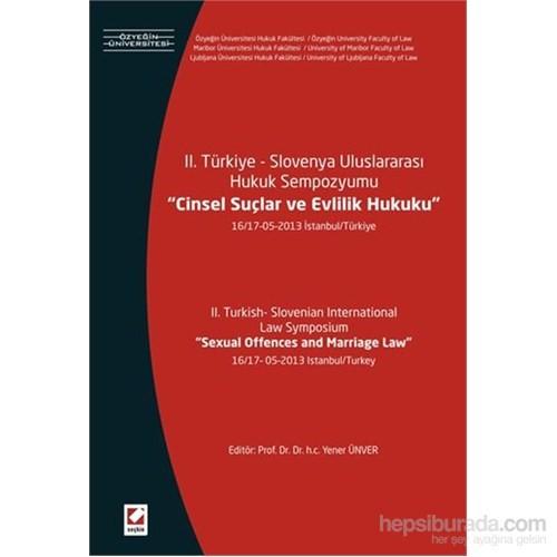 II. Türkiye – Slovenya Uluslararası Hukuk Sempozyumu, Cinsel Suçlar ve Evlilik Hukuku