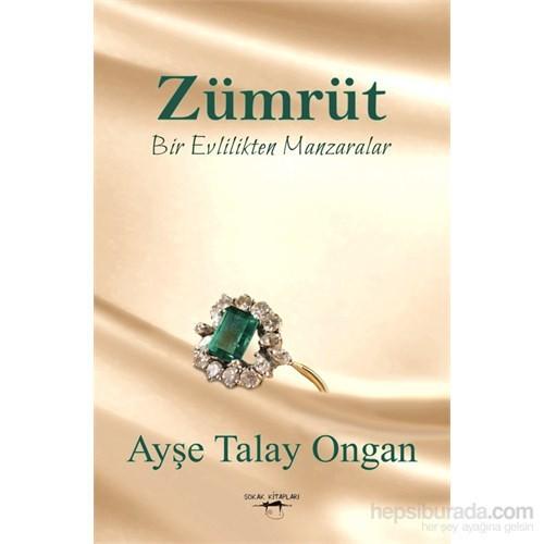 Zümrüt Bir Evlilikten Manzaralar-Ayşe Talay Ongan