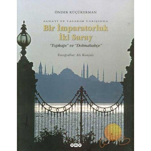 """Bir İmparatorluk İki Saray """"Topkapı"""" Ve """"Dolmabahçe"""""""