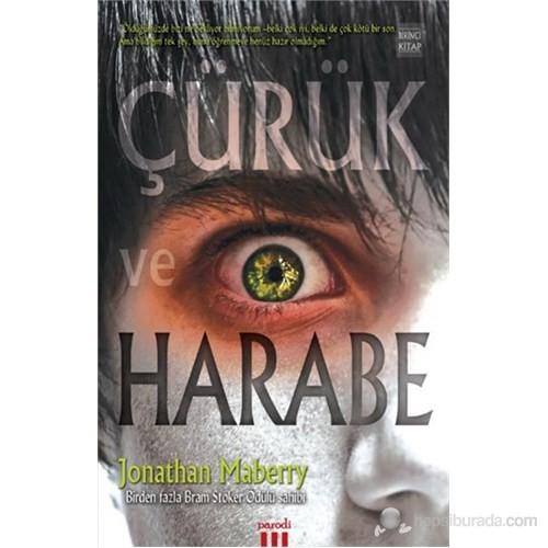 Çürük Ve Harabe Serisi 1 - Çürük Ve Harabe-Jonathan Maberry