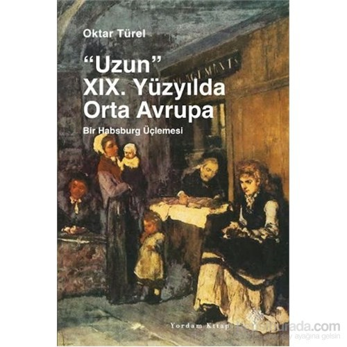 Uzun Xıx. Yüzyilda Orta Avrupa-Oktar Türel
