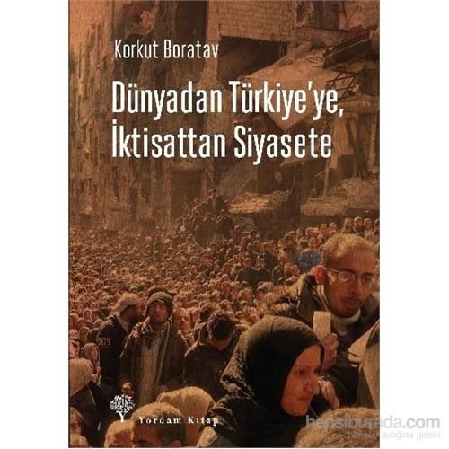 Dünyadan Türkiyeye İktisattan Siyasete