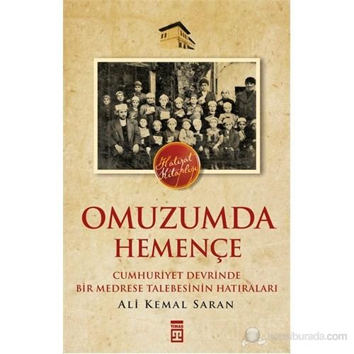 Omuzumda Hemençe - (Cumhuriyet Devrinde Bir Medrese Talebesinin Hatıraları)