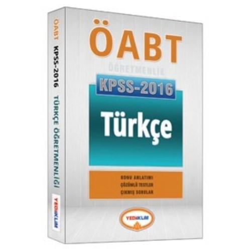 Yediiklim Öabt Kpss 2016 Türkçe Öğretmenliği Konu Anlatımlı, Çözümlü Testler, Çıkmış Sorular