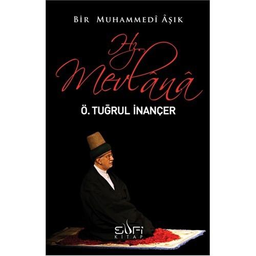 Bir Muhammedi Aşık: Hz. Mevlana