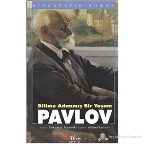 Bilime Adanmış Bir Yaşam Pavlov