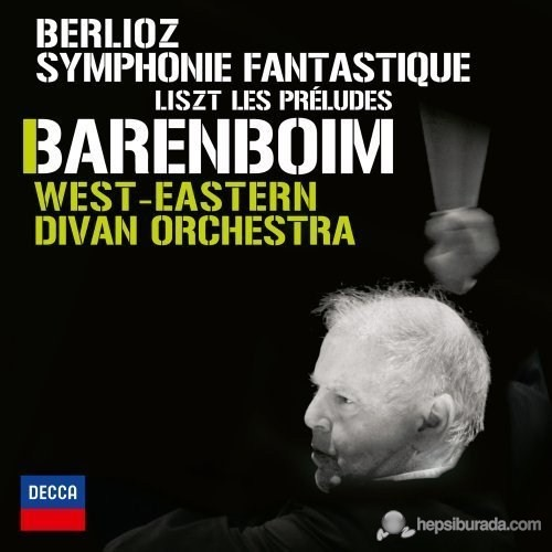 Daniel Barenboim - Berlioz: Symphonie Fantastique, Liszt: Les Preludes