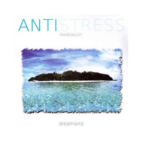 Antistress - Meditasyon / Dreamland