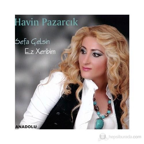 Havin Pazarcık - Sefa Gelsin / Ez Xeribim