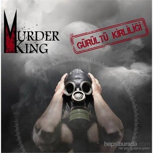 Murder King - Gürültü Kirliliği