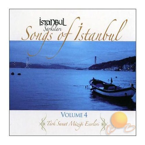 İstanbul Şarkıları - Songs Of İstanbul Volume 4