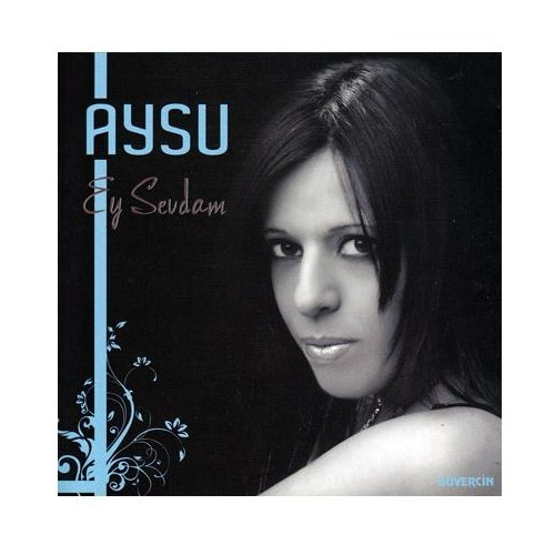 Aysu - Ey Sevdam