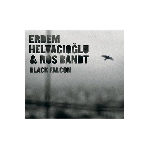Erdem Helvacıoğlu & Ros Bandt - Black Falcon