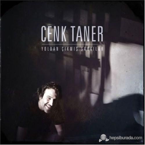Cenk Taner - Yoldan Çıkmış Şarkılar