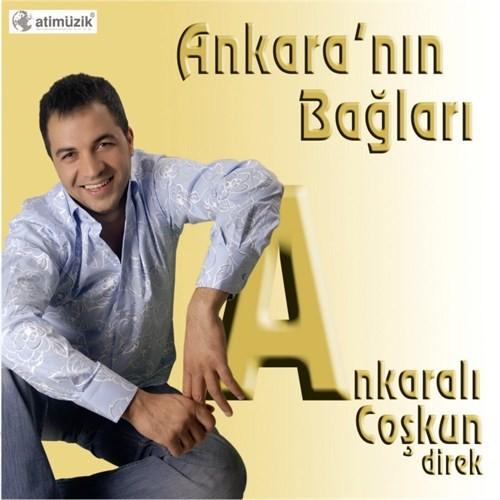 Ankaralı Coşkun - Ankara'nın Bağları