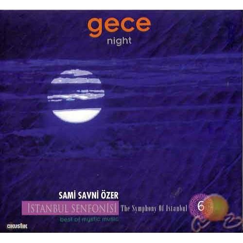 İstanbul Senfonisi 6: Gece - Sami Savni Özer