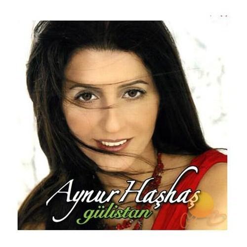 Aynur Haşhaş - Gülistan