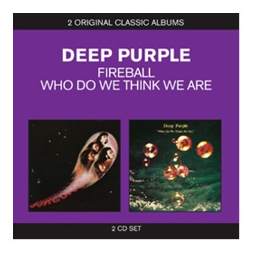 Deep Purple - Classic Albums: Fireball + Who Do We Think We Are (2 Cd)