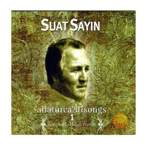 Suat Sayın - Allaturca Art Songs 1 / Türk Sanat Müziği Eserleri