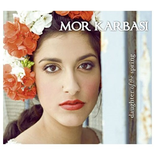 Mor Karbasi - Daughter Of The Spring