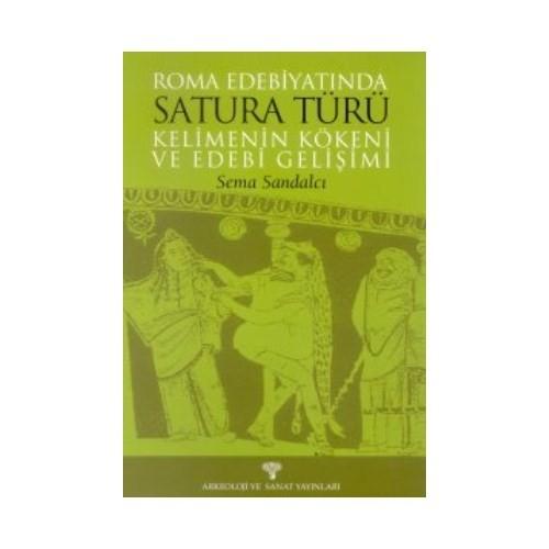 Roma Edebiyatında Satura Türü Kelimenin Kökeni Ve Edebi Gelişimi-Sema Sandalcı