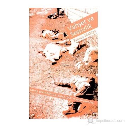 Vahşet Ve Sessizlik Savaş, Diktatörlük, Başkaldırı Ve Arap Dünyası