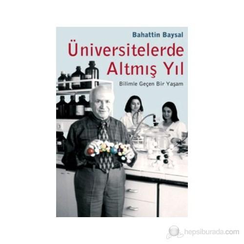 Üniversitelerde Altmış Yıl Bilimle Geçen Bir Yaşam