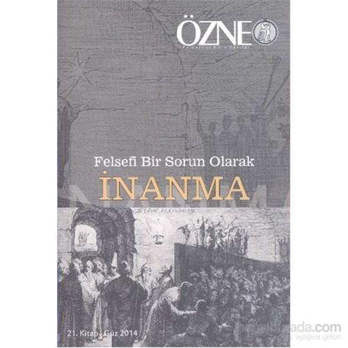 Özne 21. Kitap-Güz 2014-İnanma-Kolektif