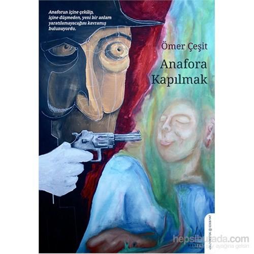 Anafora Kapılmak-Ömer Çeşit