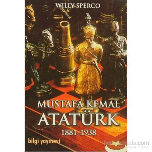 Mustafa Kemal Atatürk 1881-1938