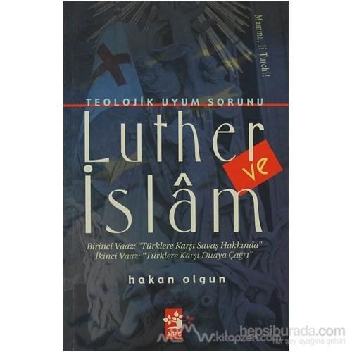 Luther Ve İslam-Hakan Olgun