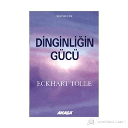 Dinginliğin Gücü - Eckhart Tolle