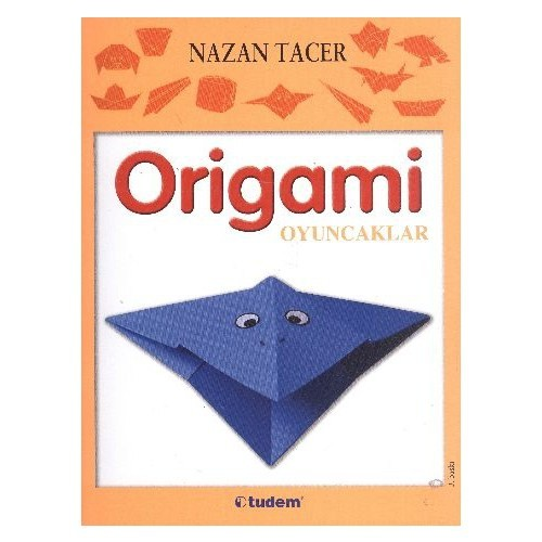 Origami Oyuncaklar - Nazan Tacer