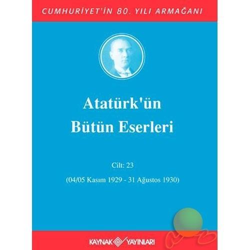 Atatürk'ün Bütün Eserleri Cilt: 23 (1929-1930)