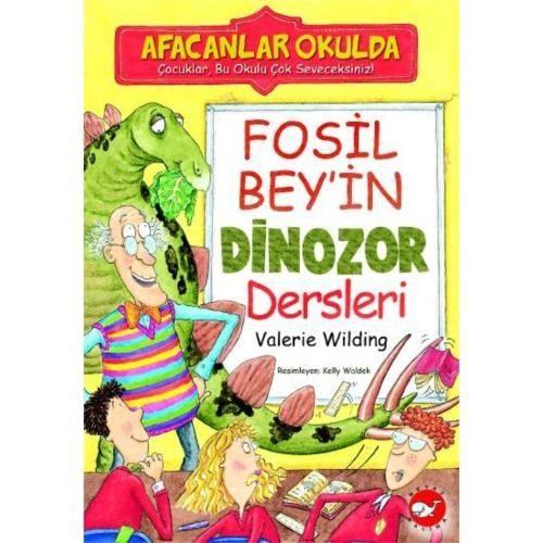 Afacanlar Okulda - Fosil Bey'in Dinozor Dersleri - Valerie Wilding