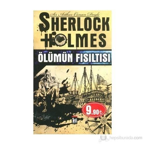 Sherlock Holmes - Ölümün Fısıltısı-Sir Arthur Conan Doyle
