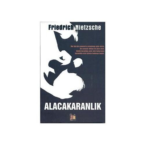 Alacakaranlık - Friedrich Wilhelm Nietzsche