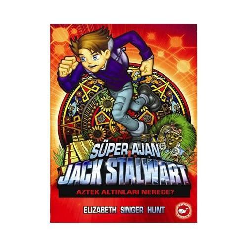 Süper Ajan Jack Stalwart - Aztek Altınları Nerede? (10. Kitap)